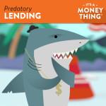 It's A Money Thing – Predatory Lending
