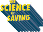 "3 Dimensional image of text that says ""The Science of Saving""."